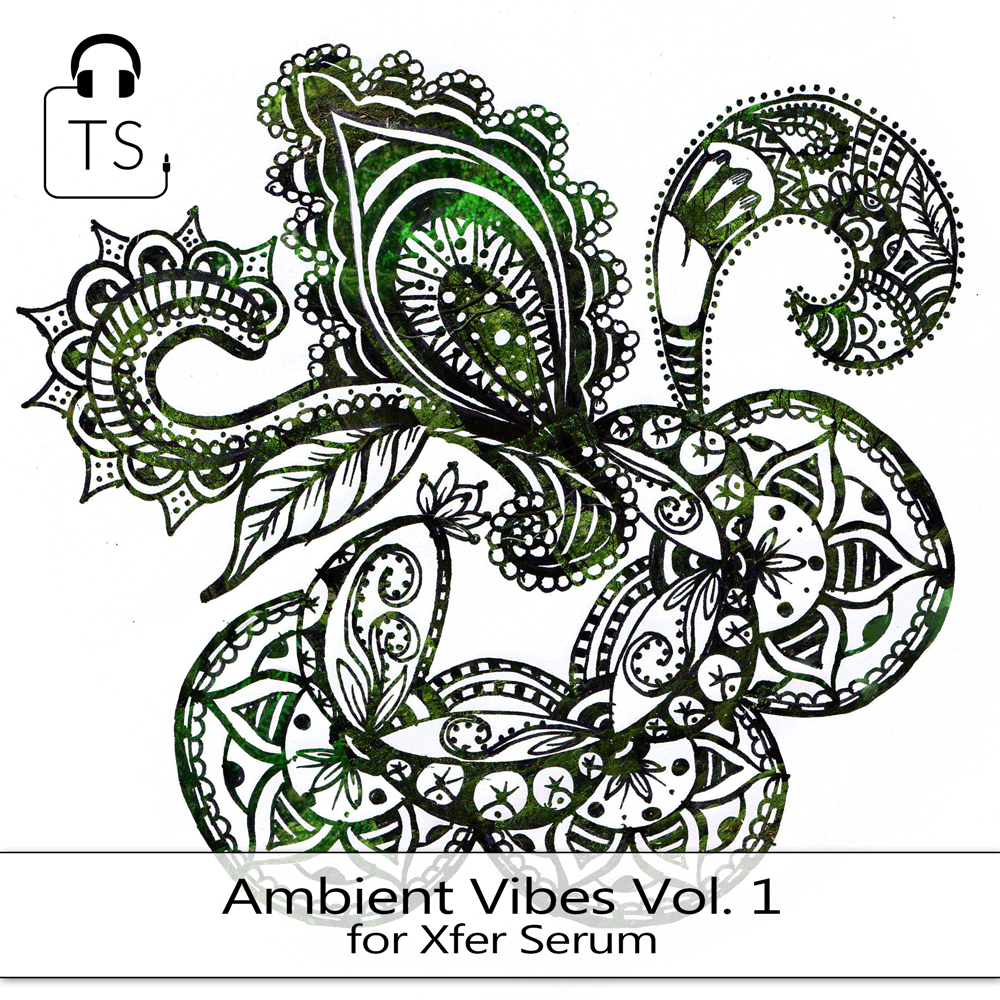 Ambient Vibes Vol 1 Xfer Serum Presets Ambience Chill Space Pad Pack