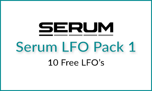 Serum Free LFO Pack 1: 10 Crazy Shapes