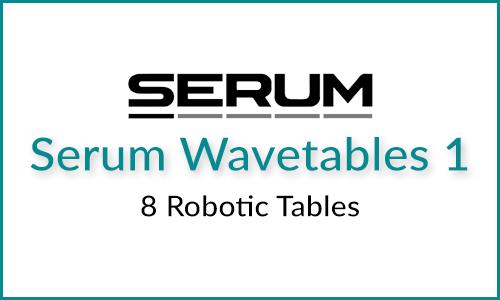 Serum Free Wavetables 1: 8 Robotic Tables