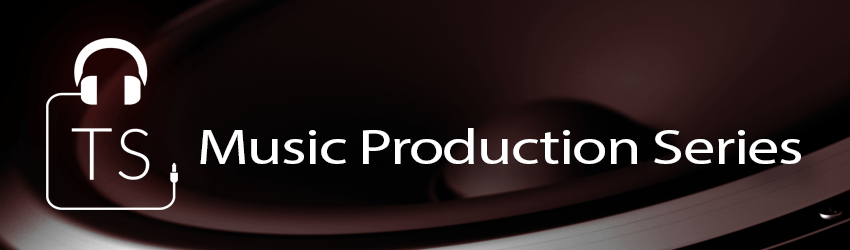 Music Production Blog Series