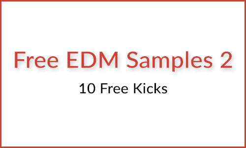 Free EDM Samples Vol. 2: 10 Free Kicks