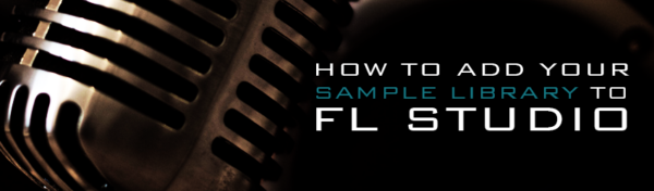 Banner How to add Sample Library to FL Studio Tutorial Music Production Blog