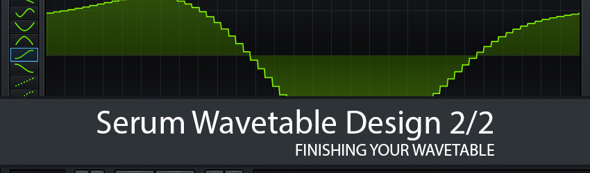 Serum Wavetable Design 2 Xfer VST Plugin Sound Design Tutorial