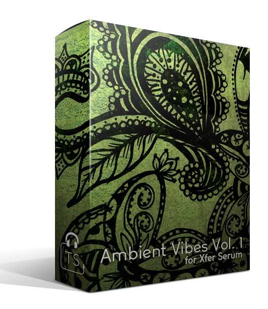 Ambient Vibes Vol. 1 Serum Presets Box