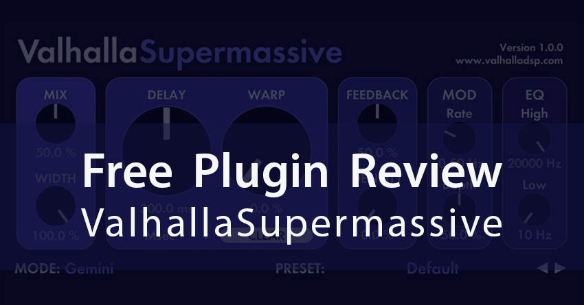 Banner Valhalla Supermassive Free VST Plugin Review